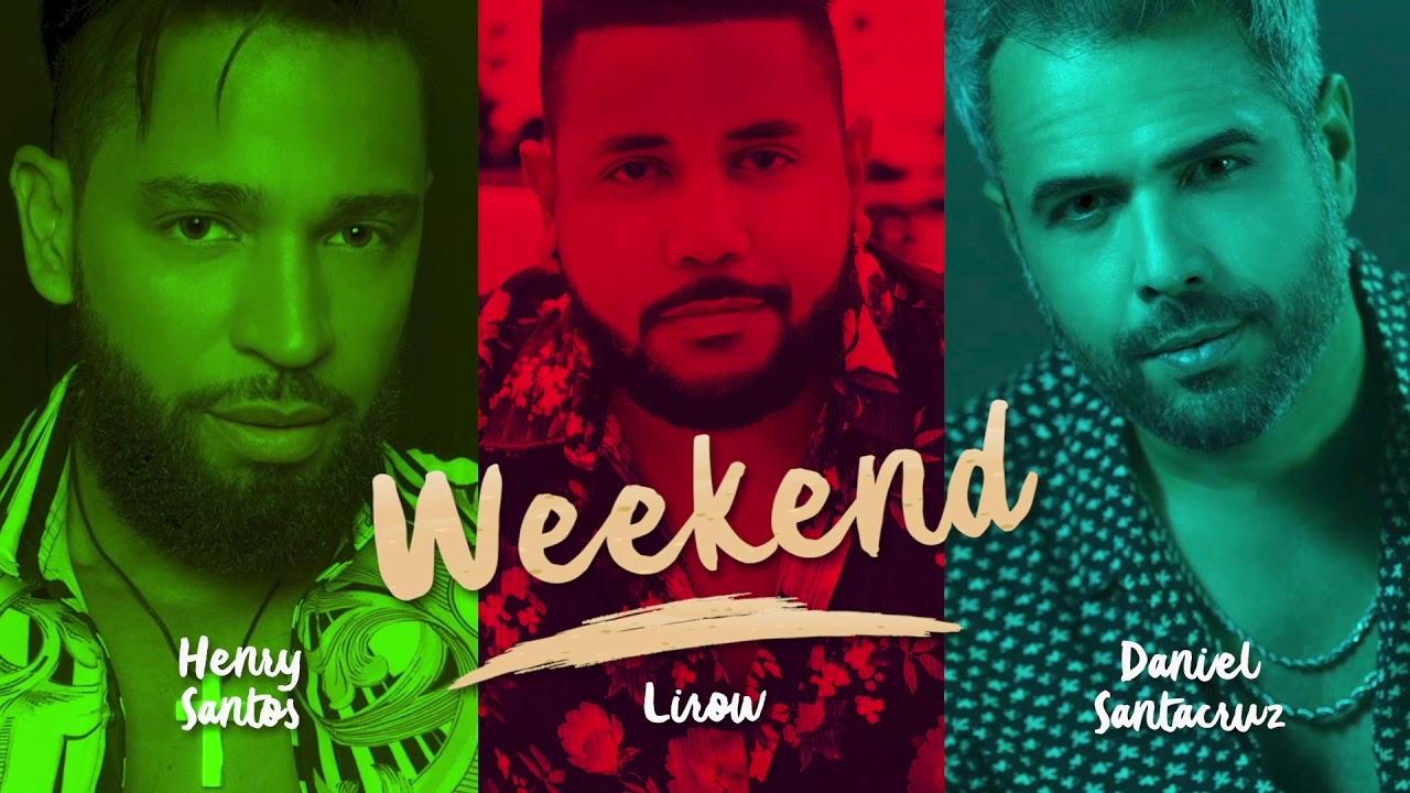 Henry Santos ❌ Lirow ❌ Daniel Santacruz – Weekend