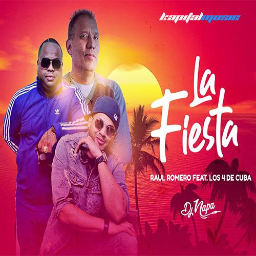 RAUL ROMERO ft. Los 4 de Cuba – LA FIESTA