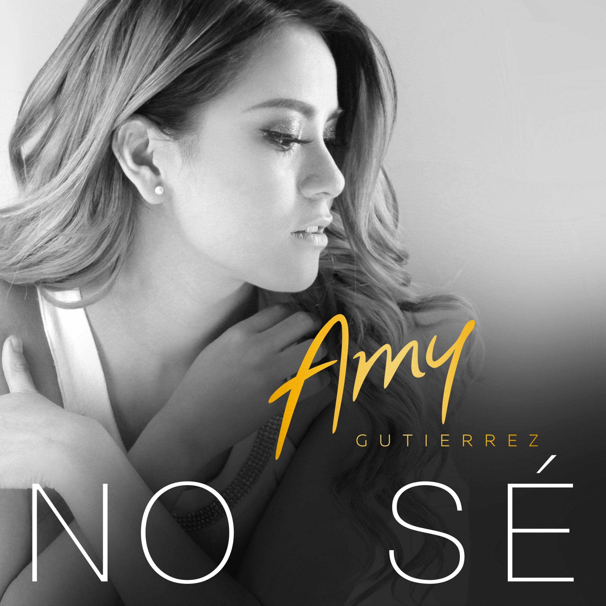 Amy Gutierrez – No Sé